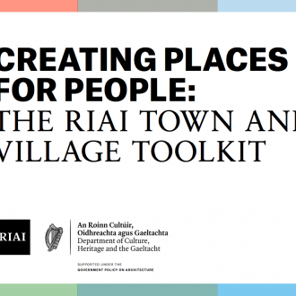 Creating Places for People: RIAI Town and Village Toolkit